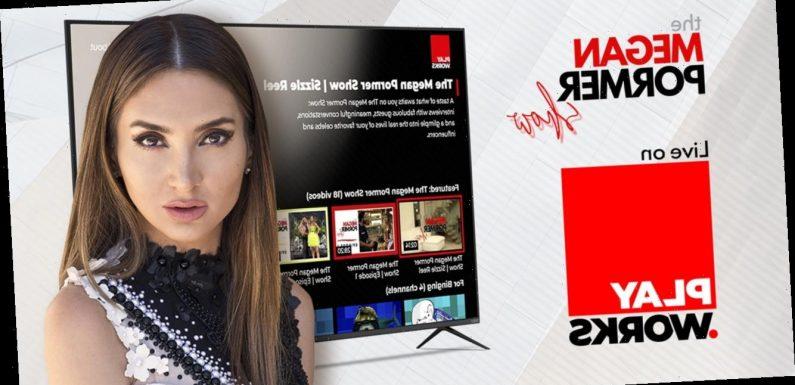 Global Streaming & Games Platform Play.Works Is Bringing Social Media Stars To Your TV Via The Megan Pormer Show!