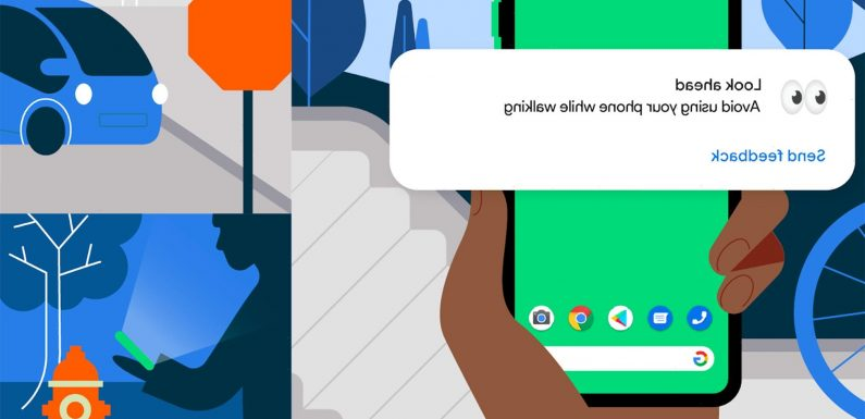 Google update for Android phones will ping you for texting while walking